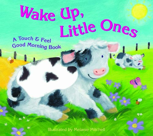 Bendon Publishing Wake Up, Little Ones (Touch & Feel Good Morning Books) - 1
