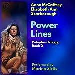 Power Lines: The Petaybee Trilogy, Book 2 | Anne McCaffrey,Elizabeth Ann Scarborough