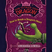 How to Train Your Dragon: How to Break a Dragon's Heart | [Cressida Cowell]