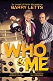 """Who And Me: The Memoir of Barry Letts, """"Doctor Who"""" Producer 1969-1974"""