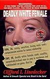 Deadly White Female (St. Martin's True Crime Library)