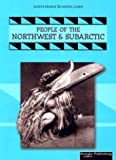 People Of The Northwest & Subartic (Native People, Native Lands) (1589528913) by Thompson, Linda