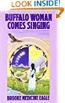 Buffalo Woman Comes Singing: The Spir...