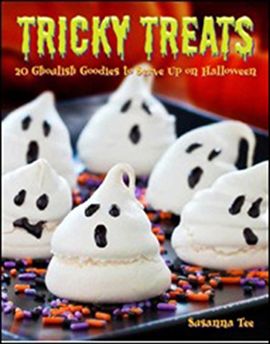 Tricky Treats: 30 Ghoulish goodies to Serve Up on Halloween by Susanna Tee