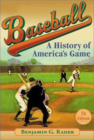 Baseball  (2d ed.): A History of America's Game (Illinois History of Sports)