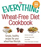 The Everything Wheat-Free Diet Cookbook (Everything®)
