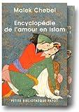 echange, troc Malek Chebel - Encyclopédie de l'amour en Islam, coffret de 2 volumes