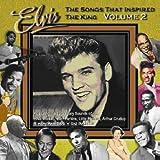 Songs That Inspired The King Elvis Presley