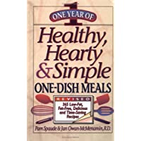One Year of Healthy, Hearty and Simple One-Dish Meals: 365 Low-Fat, Fat-Free, Delicious and Time-Saving Recipes