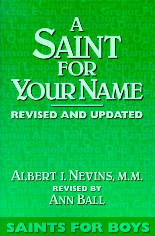 A Saint for Your Name: Saints for Boys, Albert J. Nevins, Ann Ball