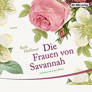 Die Frauen von Savannah Hörbuch