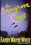The Mangrove Coast (Doc Ford) (0399143726) by White, Randy Wayne