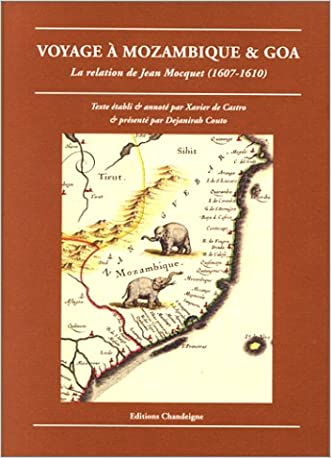 Voyage a Mozambique & Goa: La relation de Jean Mocquet (1607-1610) (Collection Magellane) (French Edition)
