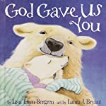 God Gave Us You | Lisa T. Bergren