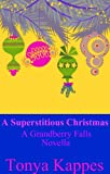 img - for A Superstitious Christmas (A Grandberry Falls Prequel Novella) book / textbook / text book