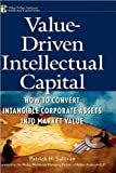 img - for Value Driven Intellectual Capital (text only) 1st (First) edition by P. H. Sullivan book / textbook / text book