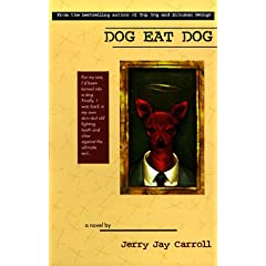 Dog Eat Dog by Jerry Jay Carroll