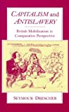 Capitalism and Antislavery: British Mobilization in Comparative Perspective (0195205340) by Drescher, Seymour