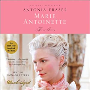 Marie Antoinette: The Journey | [Antonia Fraser]