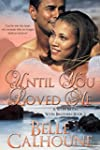 Until You Loved Me (Seven Brides Seve...