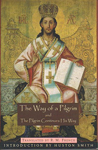 The Way of a Pilgrim and the Pilgrim Continues His Way PDF