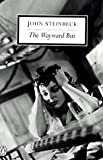 The Wayward Bus (Penguin Great Books of the 20th Century) (0140187529) by Steinbeck, John
