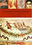 La peinture funraire antique. Actes du VIIe colloque de lAssociation internationale pour la peinture murale antique, Saint-Romain-en-Gal, octobre 1998