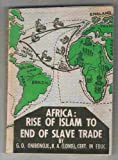 Africa from the rise of Islam to the end of slave trade, (His History book 2)
