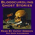 Bloodcurdling Ghost Stories: Tales Of Terror (       UNABRIDGED) by Joseph Sheridan Le Fanu, Henry James, Charles Dickens, Virginia Woolf, Jerome K. Jerome, William Harris Barham, William Harrison Ainsworth Narrated by Cathy Dobson