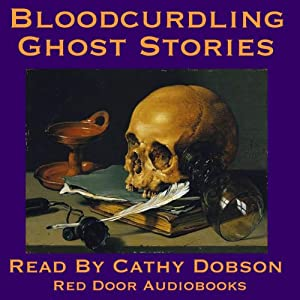 Bloodcurdling Ghost Stories: Tales Of Terror | [Joseph Sheridan Le Fanu, Henry James, Charles Dickens, Virginia Woolf, Jerome K. Jerome, William Harris Barham, William Harrison Ainsworth]