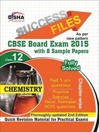 CBSE-Board 2015 Success Files Class 12 Chemistry with 8 Sample Papers 2nd Edition