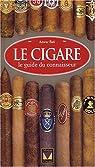 Le cigare : Le guide du connaisseur par Bati