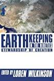Earthkeeping in the Nineties: Stewardship of Creation (159244394X) by Wilkinson, Loren