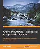 ArcPy and ArcGIS - Geospatial Analysis with Python