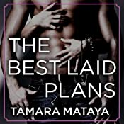 The Best Laid Plans: A Very Sexy Romance | [Tamara Mataya]
