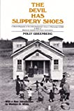 img - for The Devil Has Slippery Shoes: A Biased Biography of the Child Development Group of Mississippi (CDGM), A Story of Maximum Feasible Poor Parent Participation book / textbook / text book