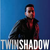 Twin Shadow