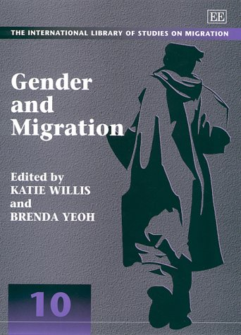 Gender and Migration (The International Library of Studies on Migration, 10)