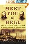 Meet You in Hell: Andrew Carnegie, He...