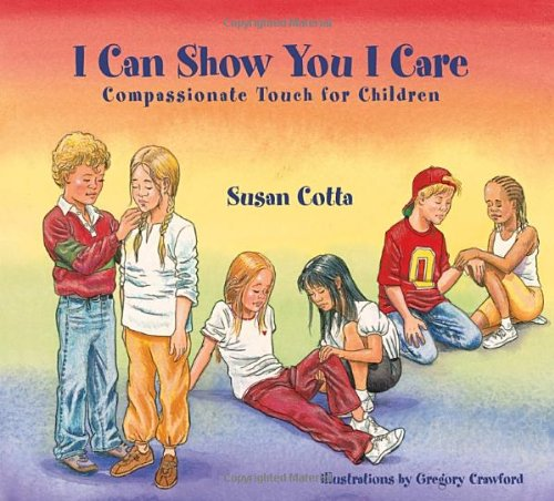 I Can Show You I Care: Compassionate Touch for Children PDF