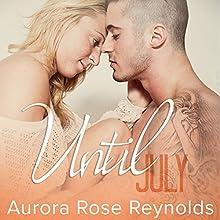 Until July: Until Her Series #1 | Livre audio Auteur(s) : Aurora Rose Reynolds Narrateur(s) : Jillian Macie, Roger Wayne