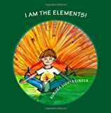 R. Aurora Lightbringer SCBS I Am The Elements!: A child's book of Earth, Air, Fire and Water.