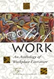 img - for The Art Of Work : An Anthology of Workplace Literature book / textbook / text book