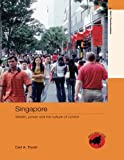 img - for Singapore: Wealth, Power and the Culture of Control (Asia's Transformations/Asia's Great Cities) book / textbook / text book