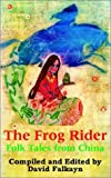 img - for The Frog Rider: Folk Tales from China book / textbook / text book