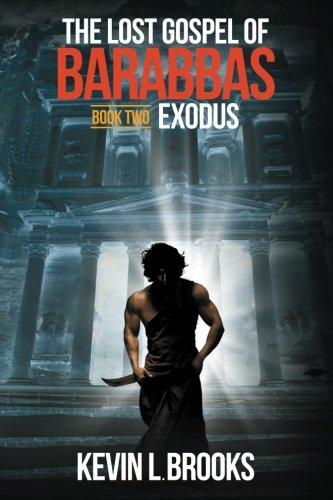 The Lost Gospel of Barabbas: Exodus: Volume 2