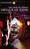 img - for The Lathe Of Heaven (S.F. MASTERWORKS) by Le Guin, Ursula K. (2001) Paperback book / textbook / text book