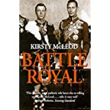 Battle Royal: Edward VIII and George VI - Brother Against Brotherby Kirsty McLeod