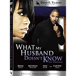 David E. Talbert Presents What My Husband Doesn't Know- The Stageplay