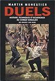 echange, troc Martin Monestier - Duels : Histoires, techniques et bizarreries du combat singulier des origines à nos jours